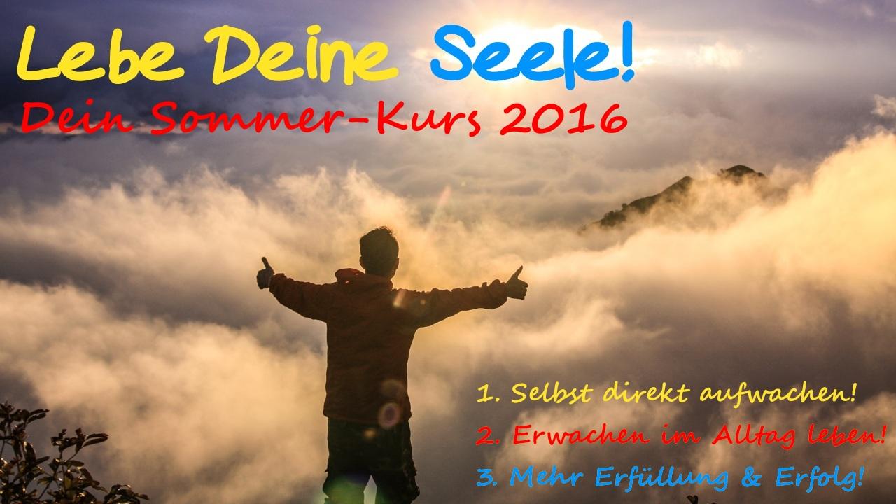 Titel Lebe Deine Seele Sommerkurs 2016